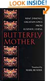 Butterfly Mother: Miao (Hmong) Creation Epics from Guizhou, China (Hackett Classics)