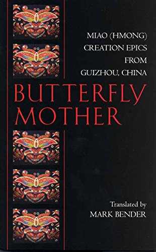 Butterfly Mother: Miao (Hmong) Creation Epics from...