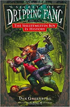 Secrets of Dripping Fang, Book Five: The Shluffmuffin Boy Is History
