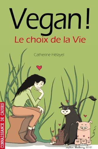 Vegan! Le choix de la vie