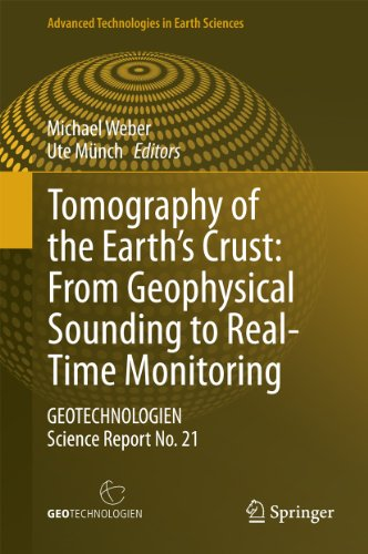 Ute Münch  Michael Weber - Tomography of the Earth's Crust: From Geophysical Sounding to Real-Time Monitoring