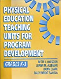 img - for Physical Education Teaching Units for Program Development, Grades K-3 book / textbook / text book