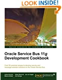 Oracle Service Bus 11g Development Cookbook