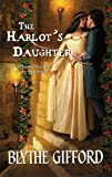 The Harlot's Daughter (Harlequin Historical)