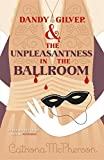 Dandy Gilver and the Unpleasantness in the Ballroom (Dandy Gilver 10)