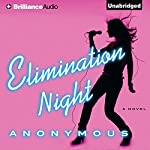 Elimination Night: A Novel |  AnonCorp.