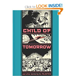 Child Of Tomorrow!: And Other Stories by Al Feldstein and Gary Groth
