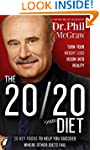 The 20/20 Diet: Turn Your Weight Loss...
