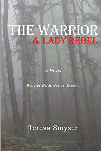 The Warrior & Lady Rebel: Volume 1 (Warrior Bride Series)