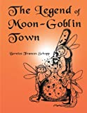 img - for The Legend of Moon-Goblin Town book / textbook / text book