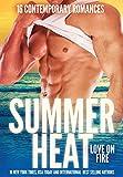 Summer Heat - Love on Fire: 16 Sizzling Romance Novellas