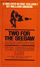 Two for the Seesaw & The Seesaw Log by…