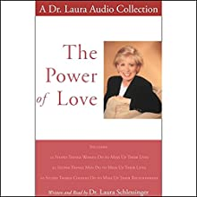 The Power of Love: A Dr. Laura Audio Collection Audiobook by Dr. Laura Schlessinger Narrated by Dr. Laura Schlessinger