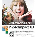 """Bildbearbeitung mit PhotoImpact X3von """"Kay M Kuhnlein"""""""