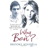 Why Ben?: A Sister's Story of Heartbreak and Love for the Brother She Lostby Brooke Kinsella