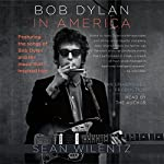 Bob Dylan in America | Sean Wilentz