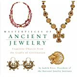 Masterpieces of Ancient Jewelry: Exquisite Objects from the Cradle of Civilization ~ Judith Price