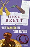 Simon Brett The Hanging in the Hotel: The Fethering Mysteries (Bello)