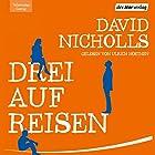 Drei auf Reisen (       ungekürzt) von David Nicholls Gesprochen von: Ulrich Noethen