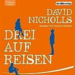 Drei auf Reisen | David Nicholls