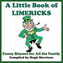 A Little Book of Limericks: Funny Rhymes for All the Family Audiobook by Hugh Morrison Narrated by Troy Johnson