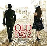 OLD DAYZ(DVD付)