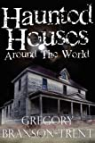 img - for Haunted Houses Around The World book / textbook / text book