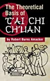 The Theoretical Basis of Tai Chi Chuan