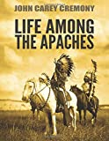 img - for Life Among the Apaches book / textbook / text book