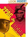 2pac vs. Biggie: An Illustrated Histo...