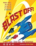 img - for Blast Off!: Rockets, Robots, Rayguns, and Rarities from the Golden Age of Space Toys SC book / textbook / text book