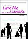 img - for The Middle School Years: Love Me When I'm Most Unlovable book / textbook / text book