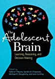 The Adolescent Brain: Learning, Reasoning, and Decision Making