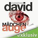 Mädchenauge (Belonoz 1) Hörbuch von Christian David Gesprochen von: Hans Jürgen Stockerl