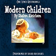 Modern Children (       UNABRIDGED) by Shalom Aleichem Narrated by David Ian Davies