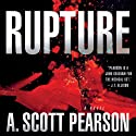 Rupture (       UNABRIDGED) by A. Scott Pearson Narrated by Tim Campbell