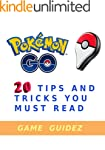 Pokemon Go : Guide + 20 Tips and Tric...