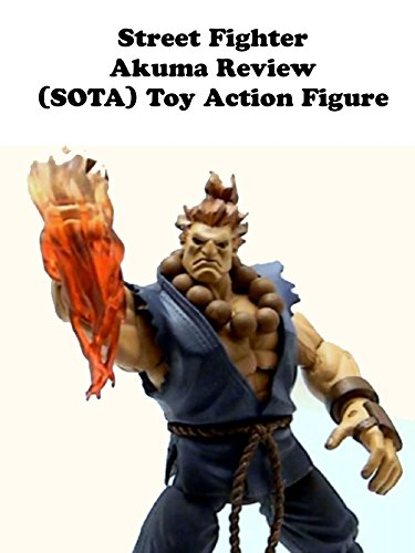 Street Fighter AKUMA review (SOTA) Toy Action Figure