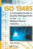 img - for ISO 13485: A Complete Guide to Quality Management in the Medical Device Industry book / textbook / text book