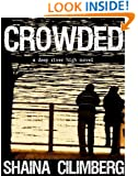 Crowded (Deep River High: Book One 1)