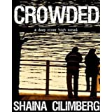 Crowded (Deep River High: Book One) ~ Shaina Cilimberg