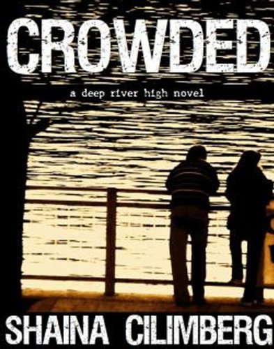 Crowded (Deep River High: Book One)