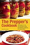 Search : The Prepper&#39;s Cookbook: 300 Recipes to Turn Your Emergency Food into Nutritious, Delicious, Life-Saving Meals