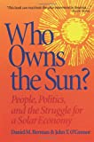 img - for Who Owns the Sun: People, Politics, and the Struggle for a Solar Economy book / textbook / text book