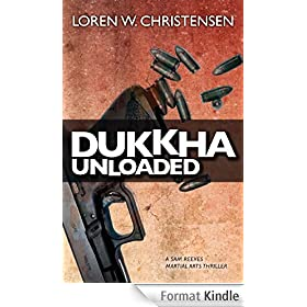 Dukkha Unloaded: A Sam Reeves Martial Arts Thriller (English Edition)