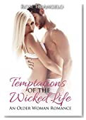 ROMANCE: Temptations of the Wicked Life (Older Woman, Younger Man, New Adult, College Contemporary Romance)