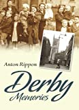 img - for Derby Memories by Anton Rippon (2013-11-01) book / textbook / text book