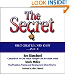The Secret: What Great Leaders Know--...
