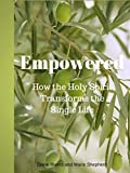 Empowered: How the Holy Spirit Transforms the Single Life