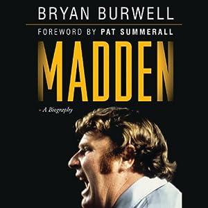Madden: A Biography | [Bryan Burwell]